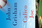 Book Review: Calico Joe by John Grisham